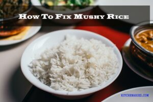 How To Fix Mushy Rice
